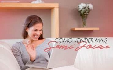Revender Semi joias: Como vender mais Semi Joias