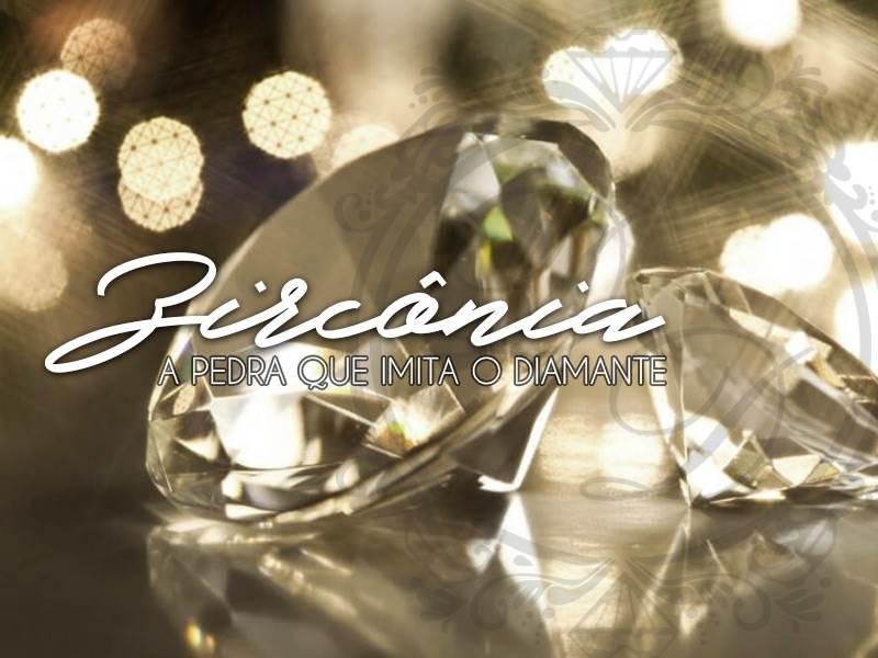 Elegância e Estilo: Zircônia, a pedra que imita o Diamante